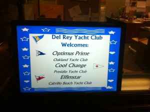 Our welcome sign in the Yacht Club