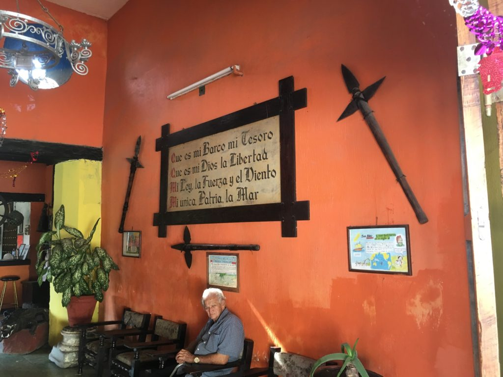 "A favorite quote of mine, first seen in this Bucanero Hotel in San Blas. It is from ""The Pirate Song,"" written by the Spanish poet José de Espronceda in the early 19th century."